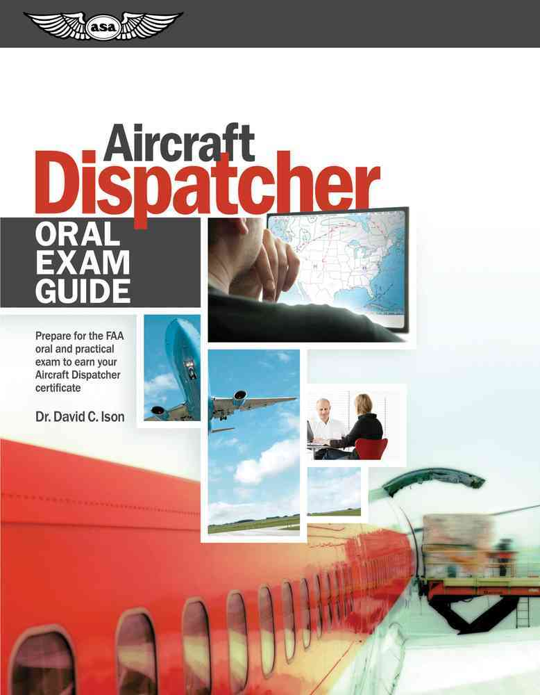 Aircraft Dispatcher Oral Exam Guide By Ison, David C.